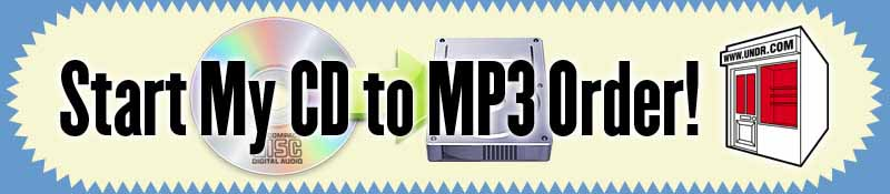 Start your CD to MP3 Order now!