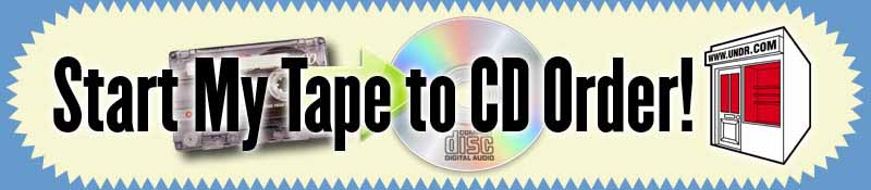 [image: Start your Tape to CD Order now!]